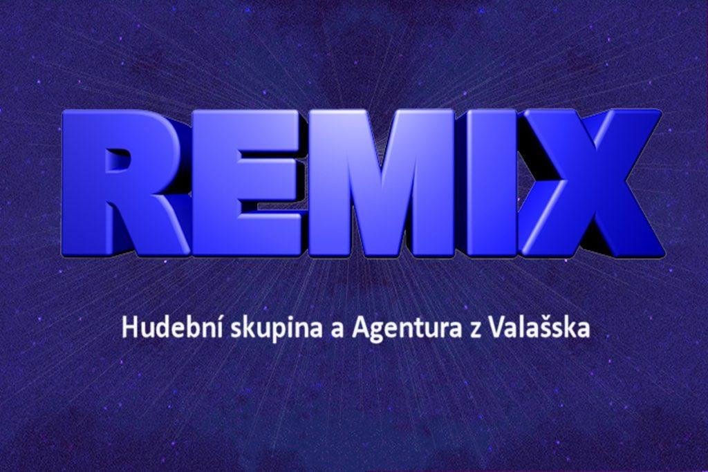 REMIX - Hudební skupina a Agentura z Valašska